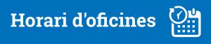 Botó horari oficines